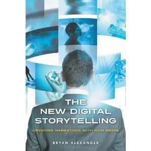 The New Digital Storytelling by Bryan Alexander